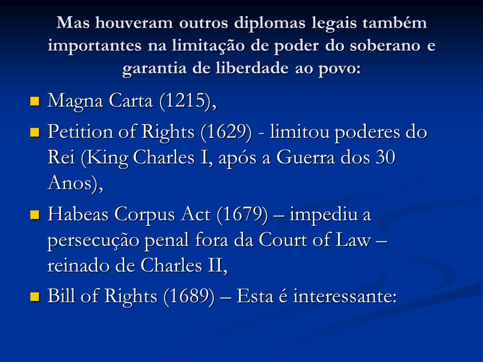 Bill of Rights (1689) – Esta é interessante: