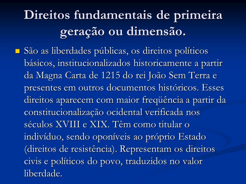 Direitos fundamentais de primeira geração ou dimensão.