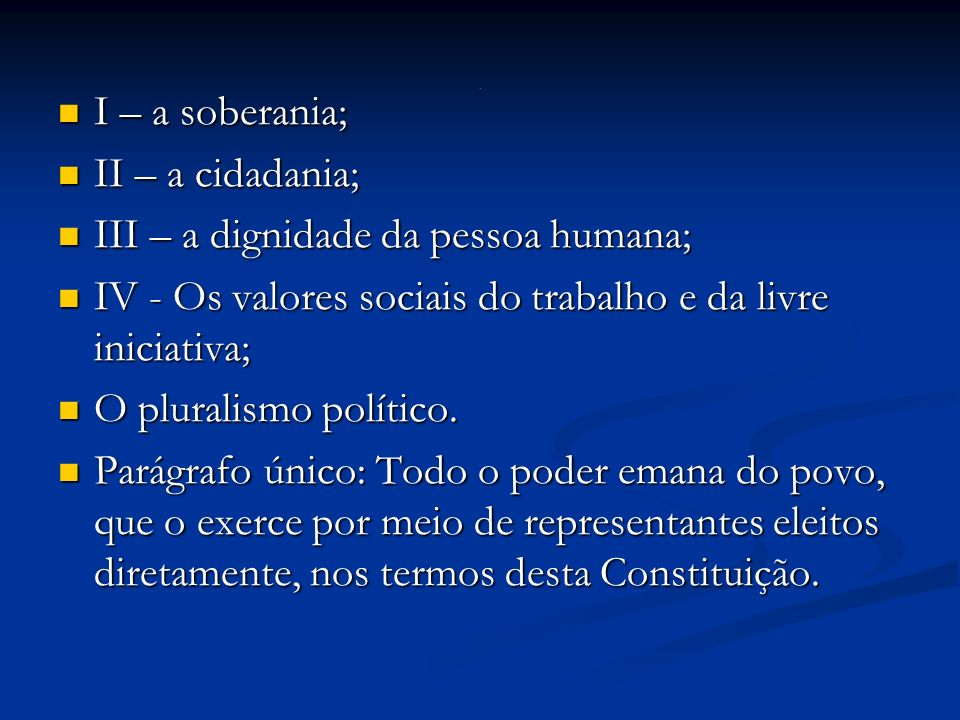 III – a dignidade da pessoa humana;