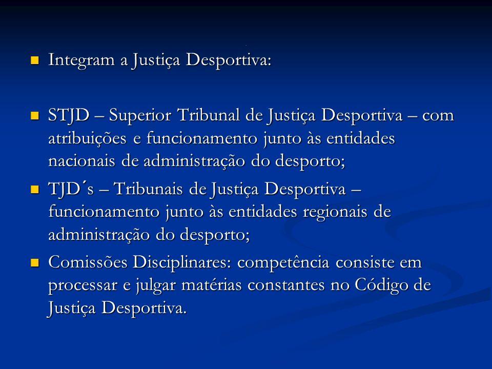 Integram a Justiça Desportiva: