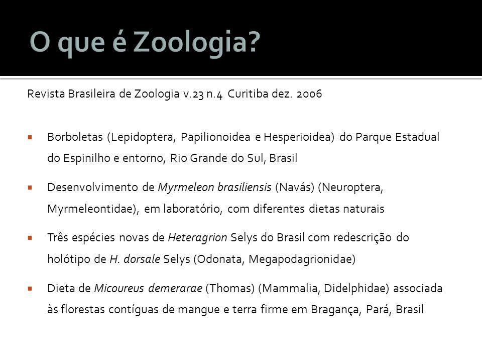 O que é Zoologia Revista Brasileira de Zoologia v.23 n.4 Curitiba dez. 2006.