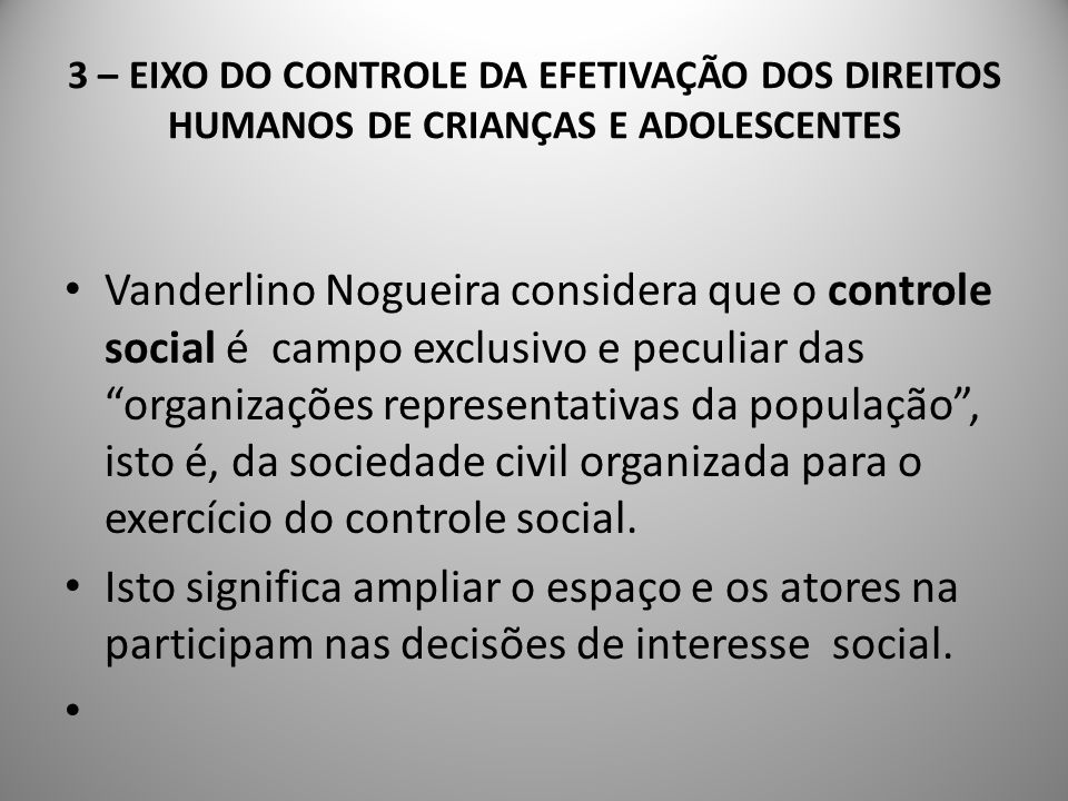 3 – EIXO DO CONTROLE DA EFETIVAÇÃO DOS DIREITOS HUMANOS DE CRIANÇAS E ADOLESCENTES