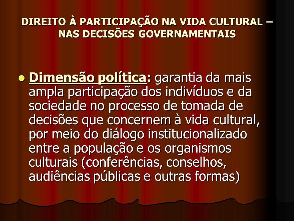 DIREITO À PARTICIPAÇÃO NA VIDA CULTURAL – NAS DECISÕES GOVERNAMENTAIS