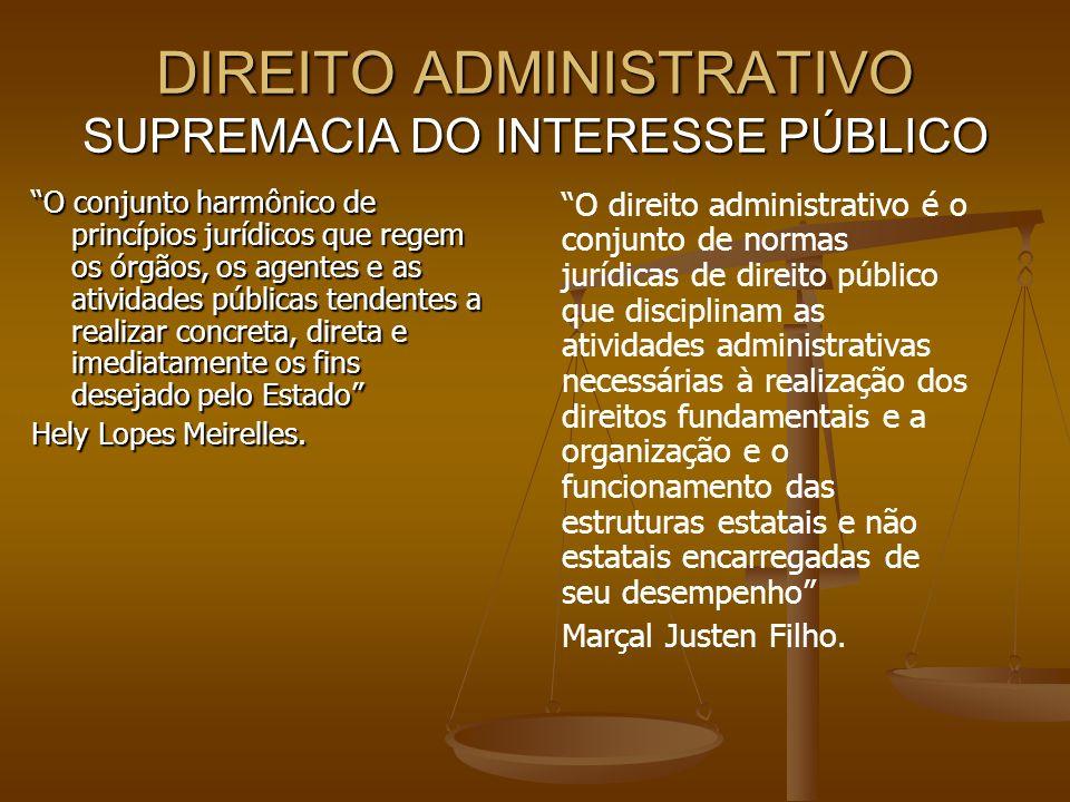 DIREITO ADMINISTRATIVO SUPREMACIA DO INTERESSE PÚBLICO