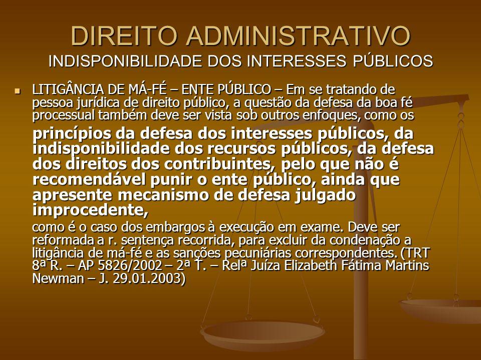 DIREITO ADMINISTRATIVO INDISPONIBILIDADE DOS INTERESSES PÚBLICOS