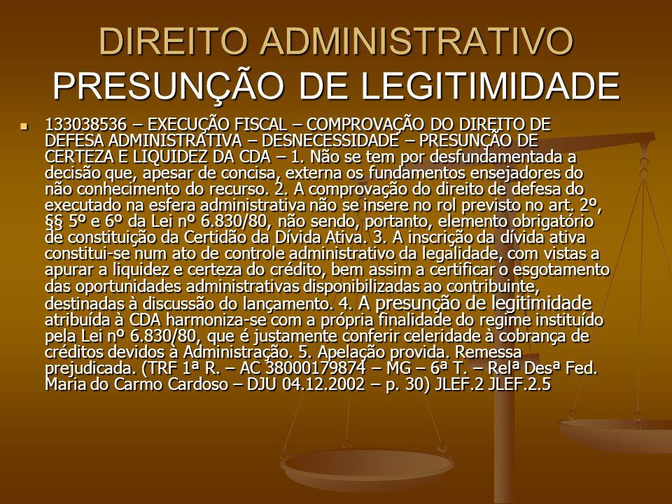 DIREITO ADMINISTRATIVO PRESUNÇÃO DE LEGITIMIDADE