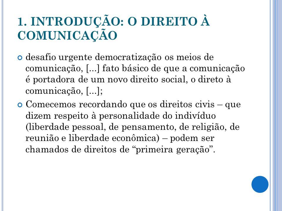 1. INTRODUÇÃO: O DIREITO À COMUNICAÇÃO