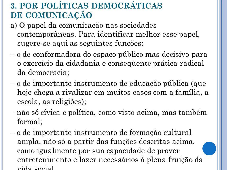 3. POR POLÍTICAS DEMOCRÁTICAS DE COMUNICAÇÃO