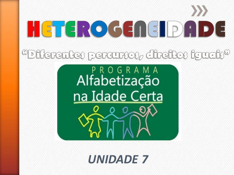 HETEROGENEIDADE Diferentes percursos, direitos iguais
