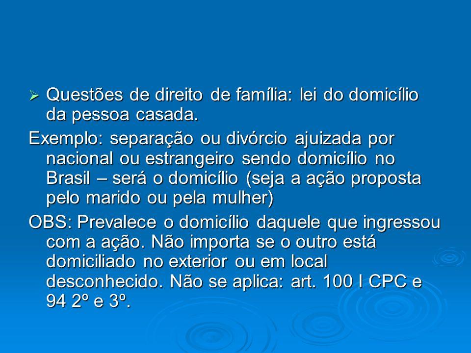 Questões de direito de família: lei do domicílio da pessoa casada.