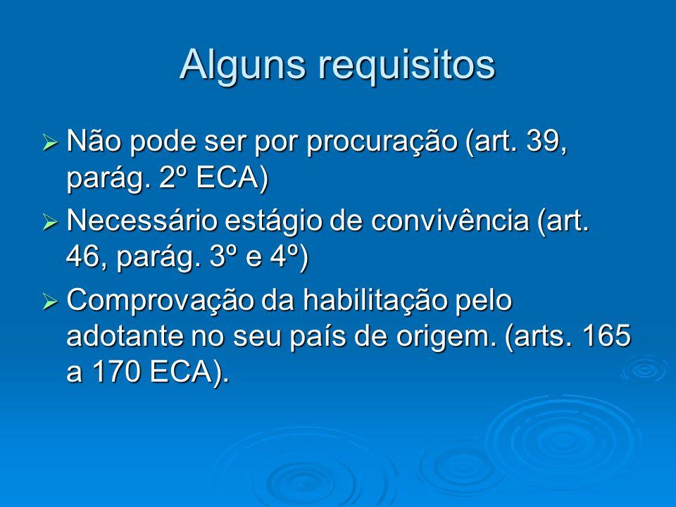 Alguns requisitos Não pode ser por procuração (art. 39, parág. 2º ECA)