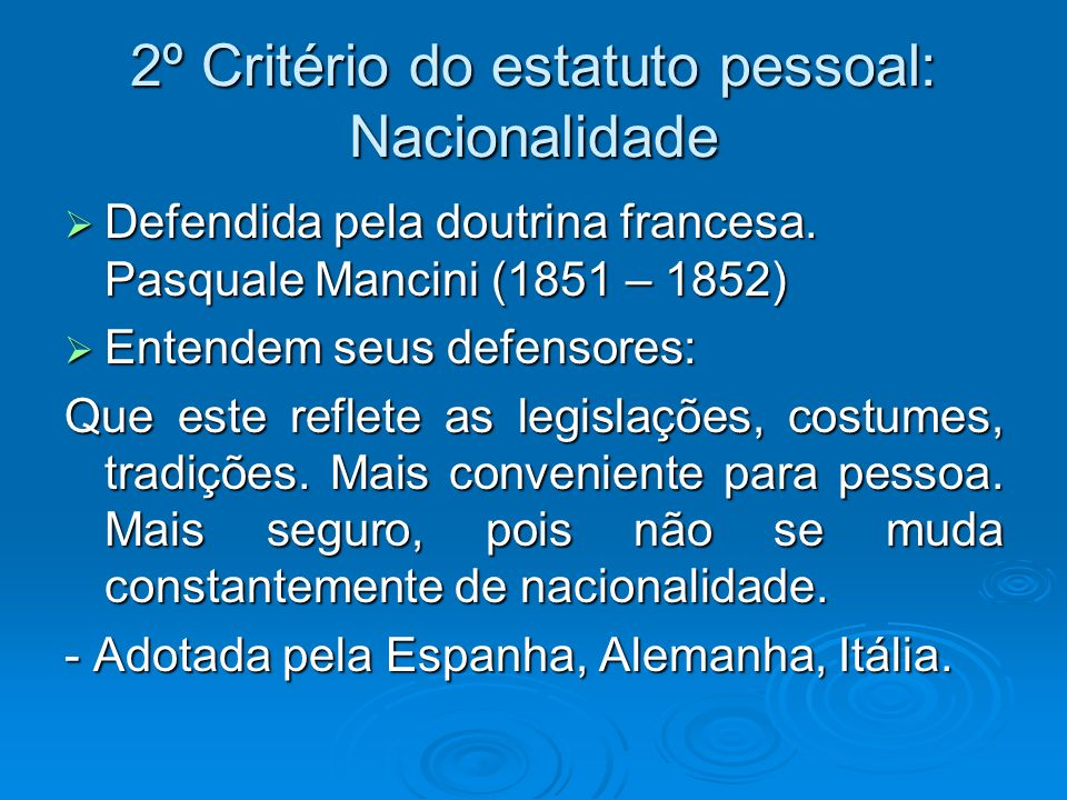2º Critério do estatuto pessoal: Nacionalidade