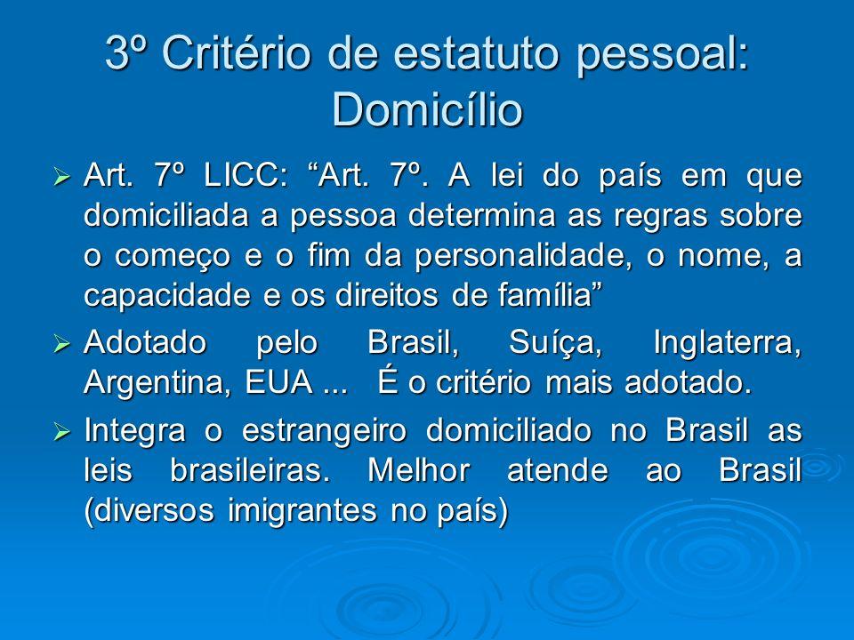 3º Critério de estatuto pessoal: Domicílio
