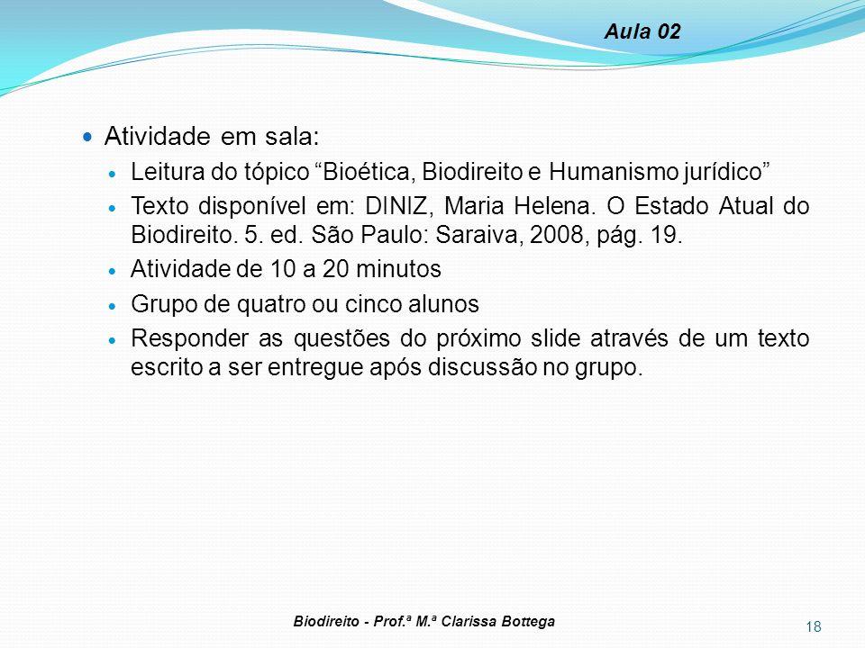 Aula 02 Atividade em sala: Leitura do tópico Bioética, Biodireito e Humanismo jurídico