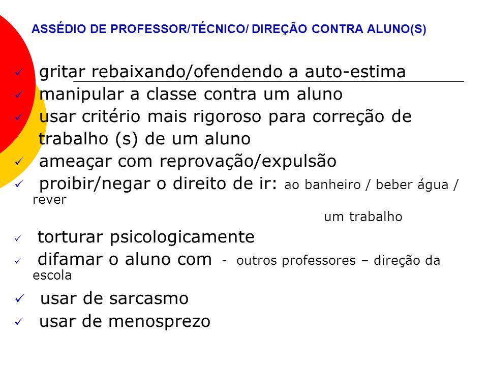 ASSÉDIO DE PROFESSOR/TÉCNICO/ DIREÇÃO CONTRA ALUNO(S)
