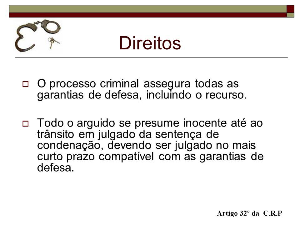 Direitos O processo criminal assegura todas as garantias de defesa, incluindo o recurso.