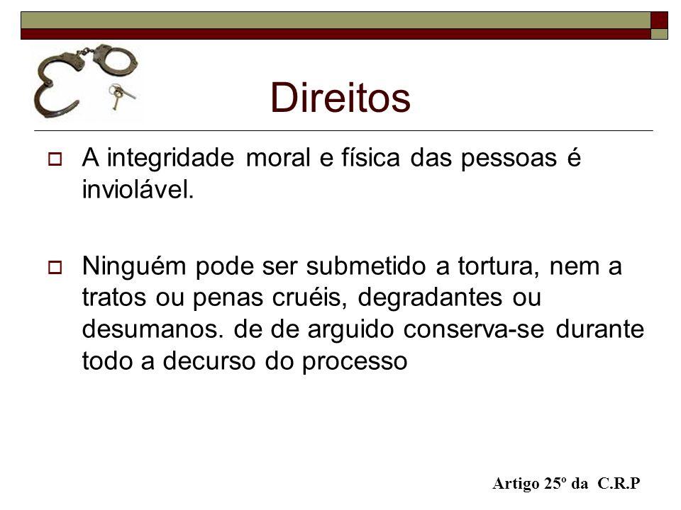 Direitos A integridade moral e física das pessoas é inviolável.