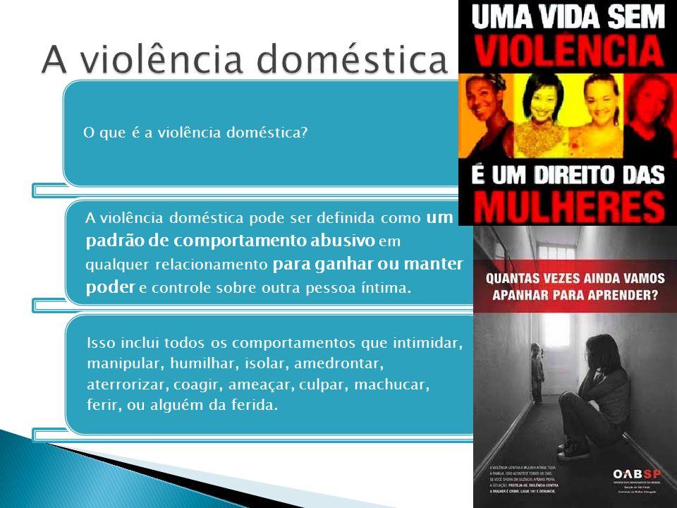 A violência doméstica O que é a violência doméstica