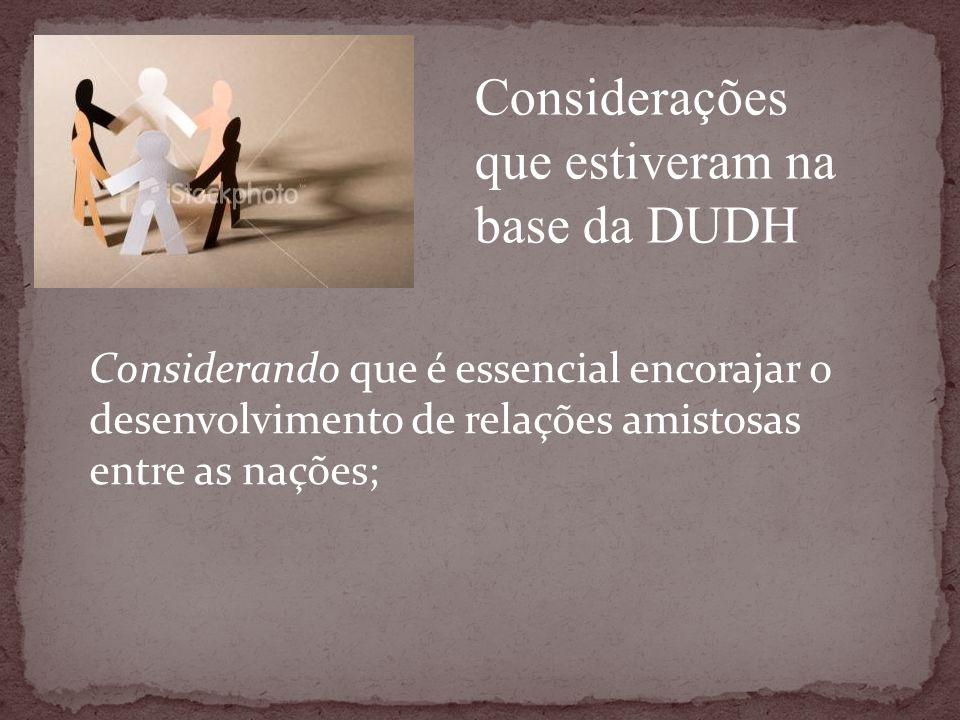 Considerações que estiveram na base da DUDH