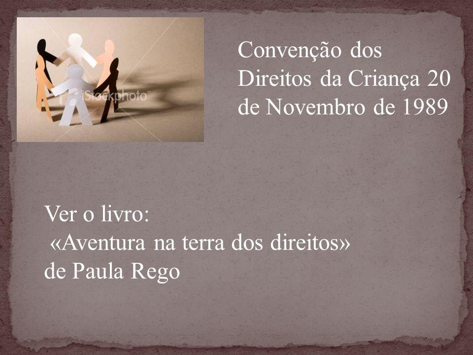 Convenção dos Direitos da Criança 20 de Novembro de 1989
