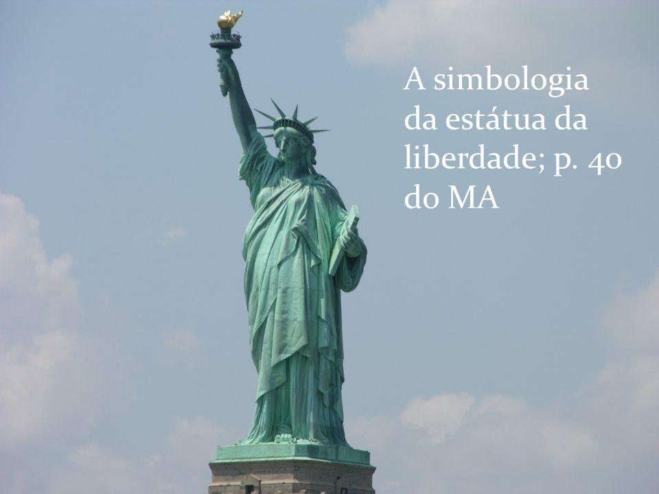 A simbologia da estátua da liberdade; p. 40 do MA