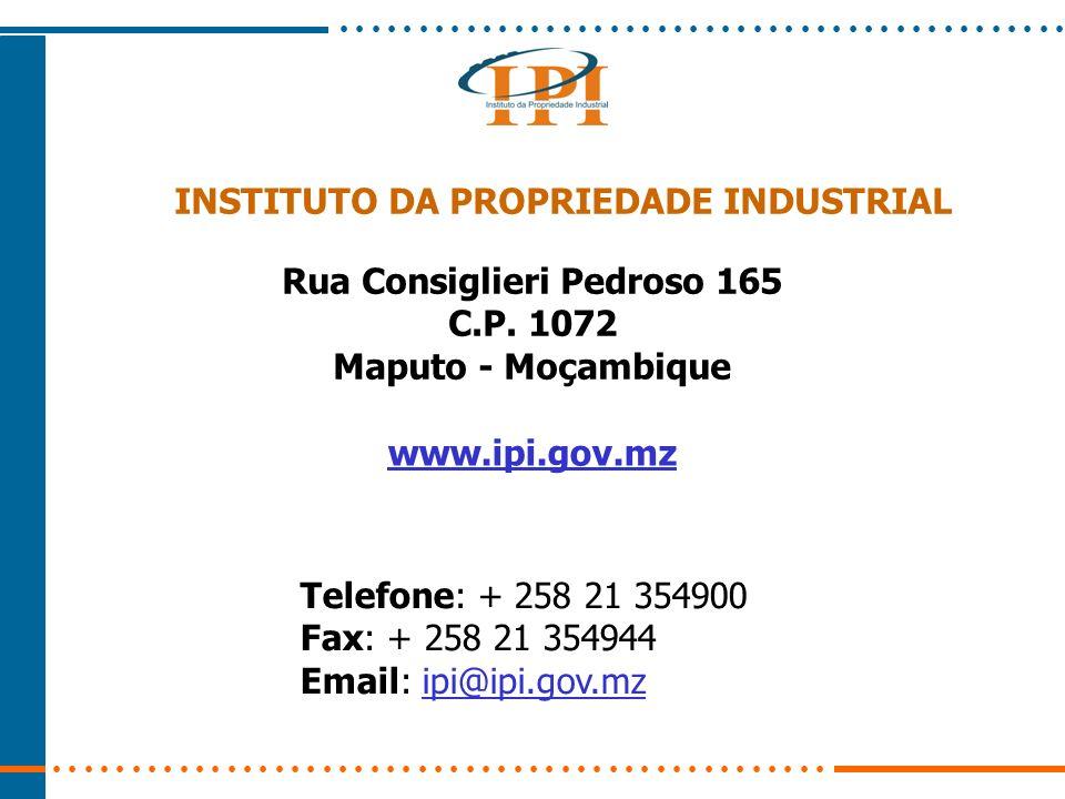 INSTITUTO DA PROPRIEDADE INDUSTRIAL Rua Consiglieri Pedroso 165