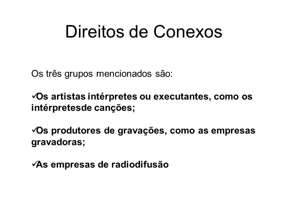 Direitos de Conexos Os três grupos mencionados são: