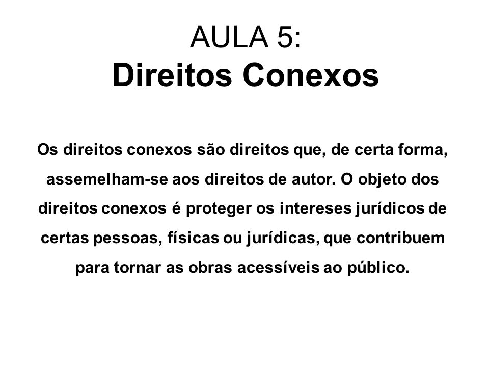 AULA 5: Direitos Conexos