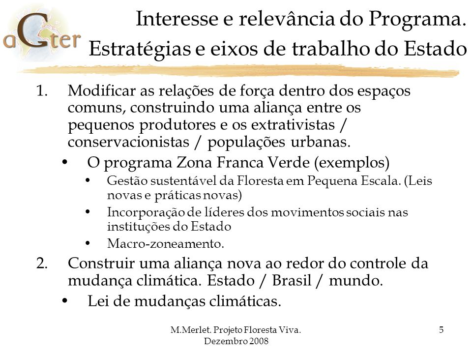 M.Merlet. Projeto Floresta Viva. Dezembro 2008