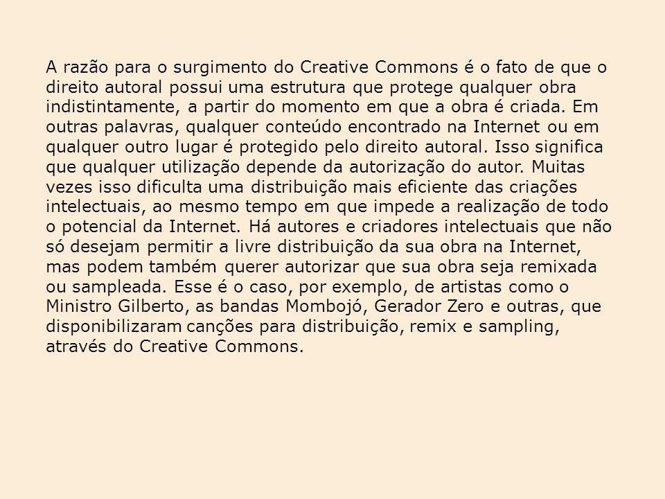 A razão para o surgimento do Creative Commons é o fato de que o direito autoral possui uma estrutura que protege qualquer obra indistintamente, a partir do momento em que a obra é criada.