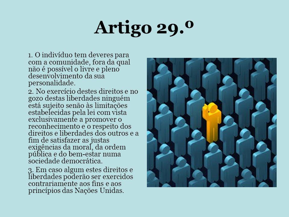 Artigo 29.º 1. O indivíduo tem deveres para com a comunidade, fora da qual não é possível o livre e pleno desenvolvimento da sua personalidade.