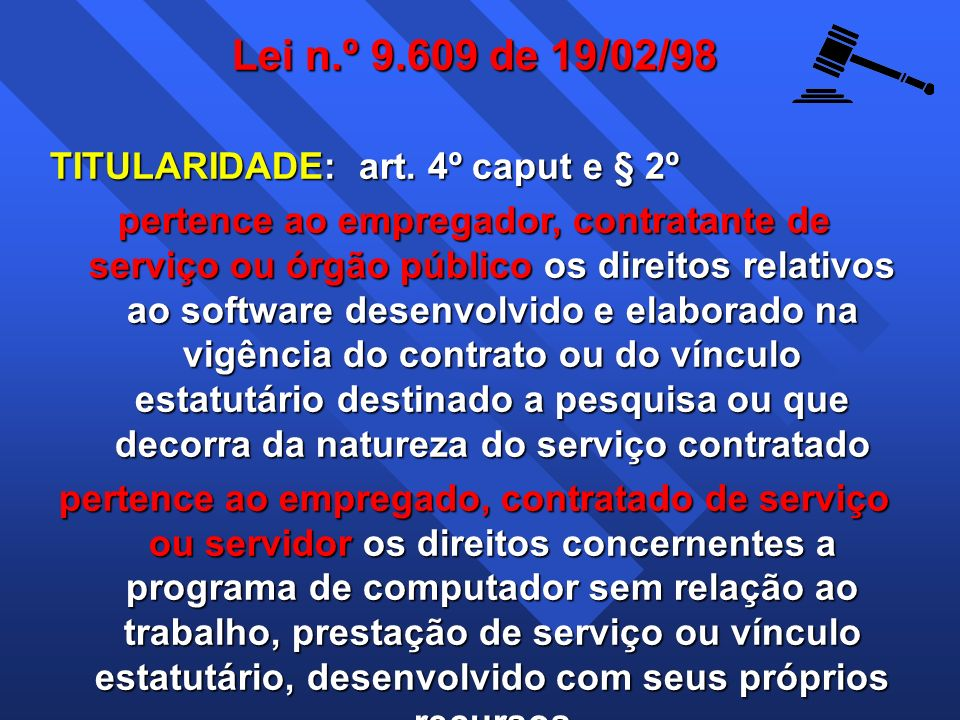 Lei n.º 9.609 de 19/02/98 TITULARIDADE: art. 4º caput e § 2º