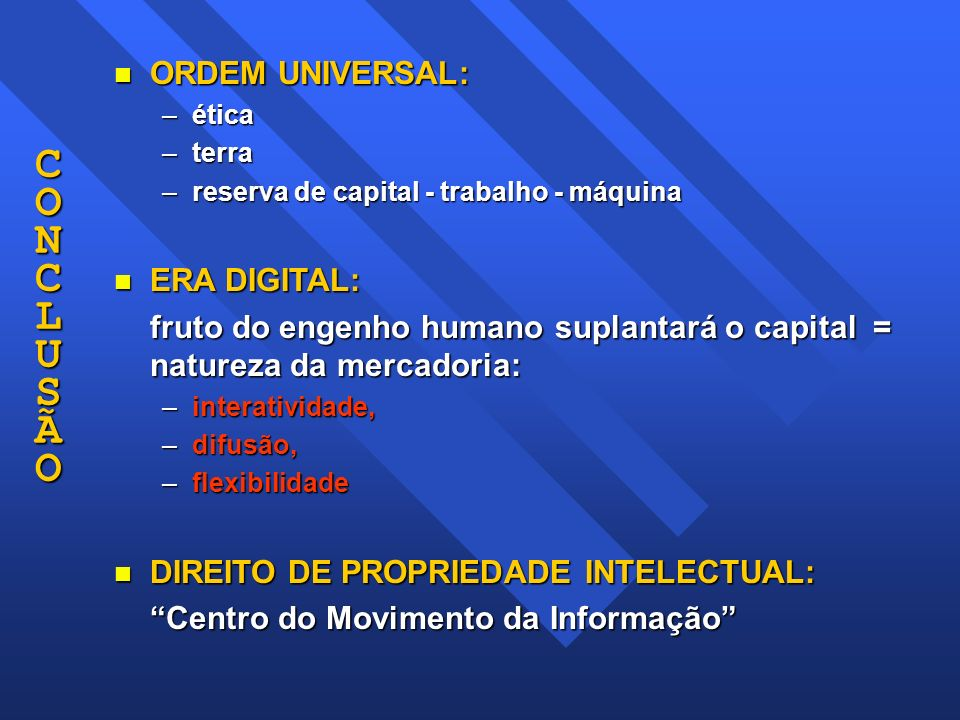 C O N C L U S Ã O ORDEM UNIVERSAL: ERA DIGITAL: