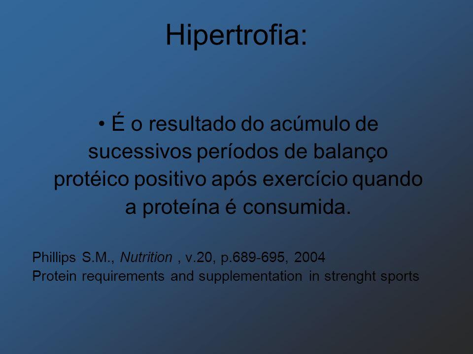 Hipertrofia: • É o resultado do acúmulo de