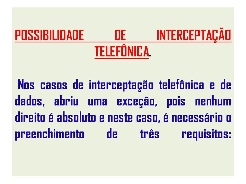 POSSIBILIDADE DE INTERCEPTAÇÃO TELEFÔNICA