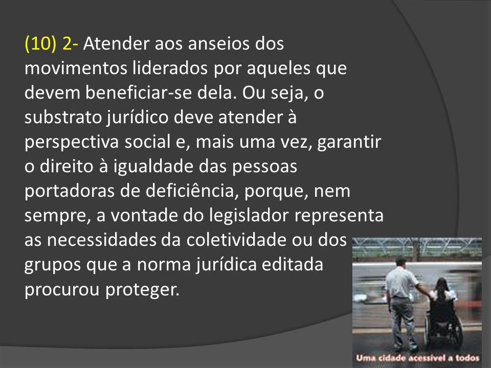 (10) 2- Atender aos anseios dos movimentos liderados por aqueles que devem beneficiar-se dela.