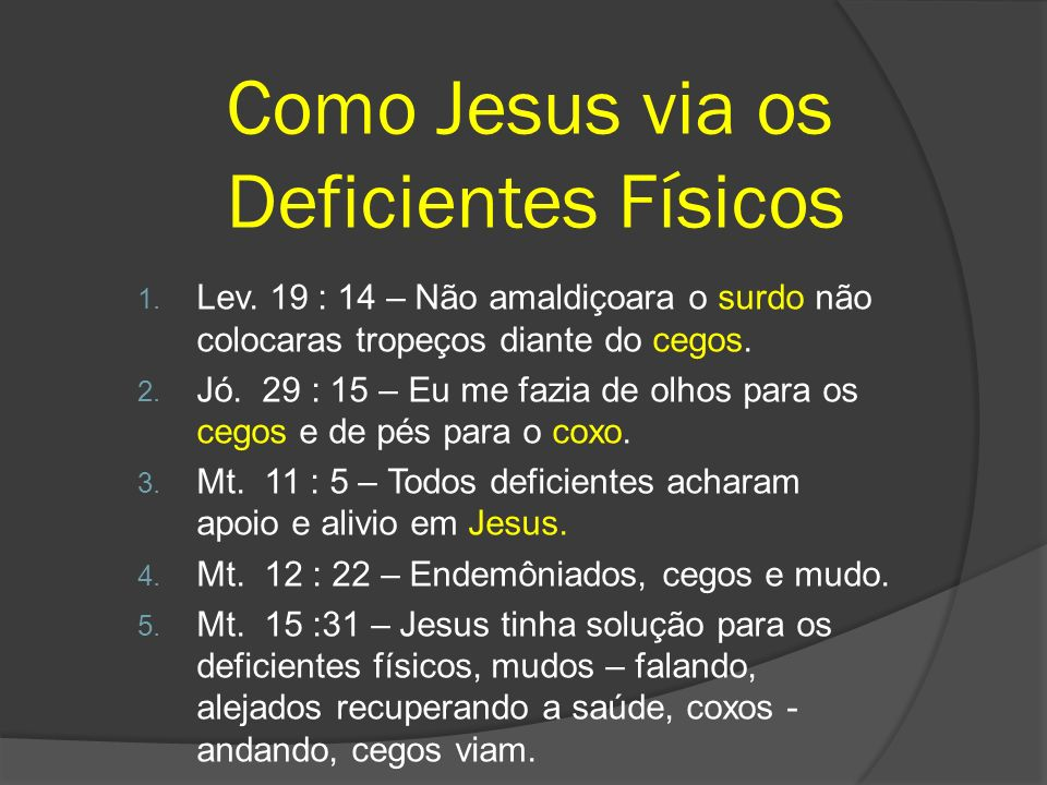 Como Jesus via os Deficientes Físicos