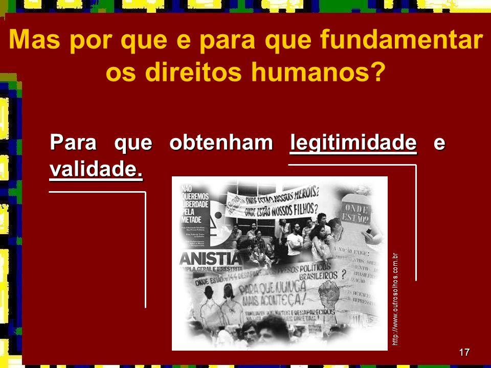 Mas por que e para que fundamentar os direitos humanos