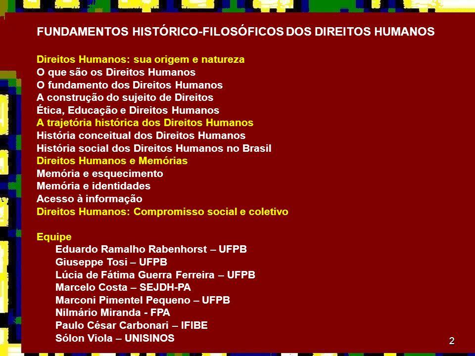 FUNDAMENTOS HISTÓRICO-FILOSÓFICOS DOS DIREITOS HUMANOS