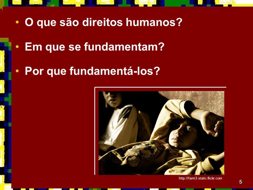 O que são direitos humanos Em que se fundamentam