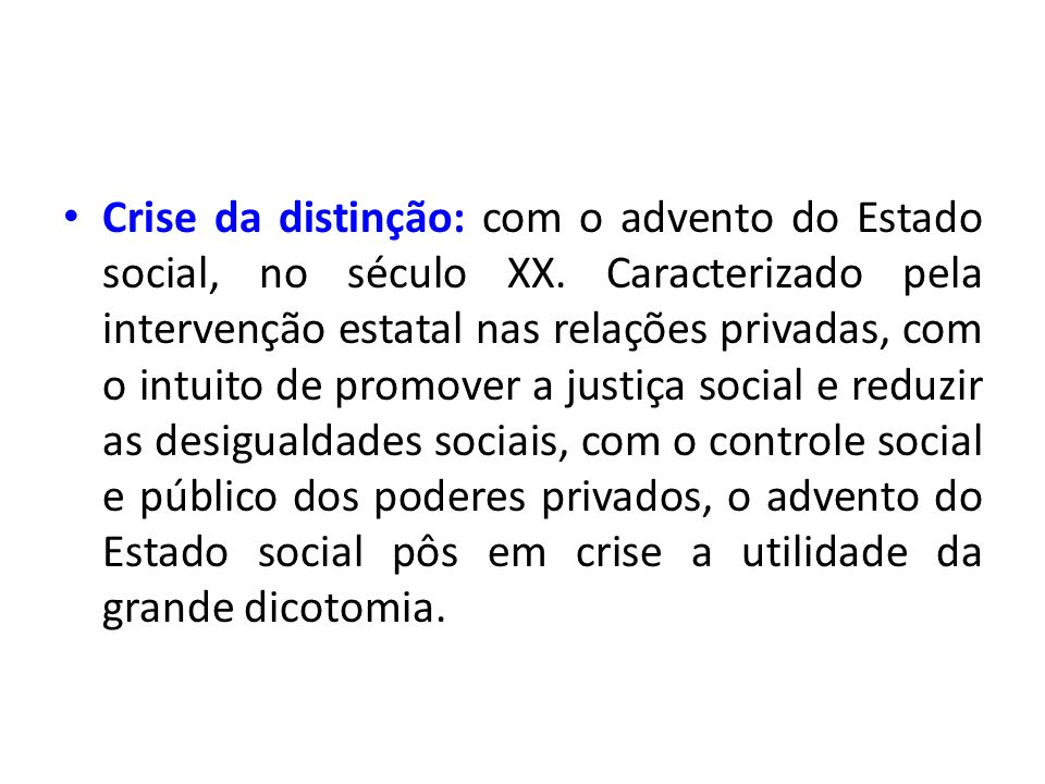Crise da distinção: com o advento do Estado social, no século XX