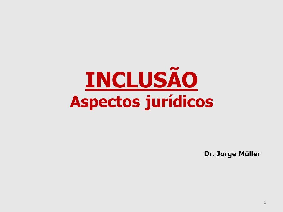 INCLUSÃO Aspectos jurídicos