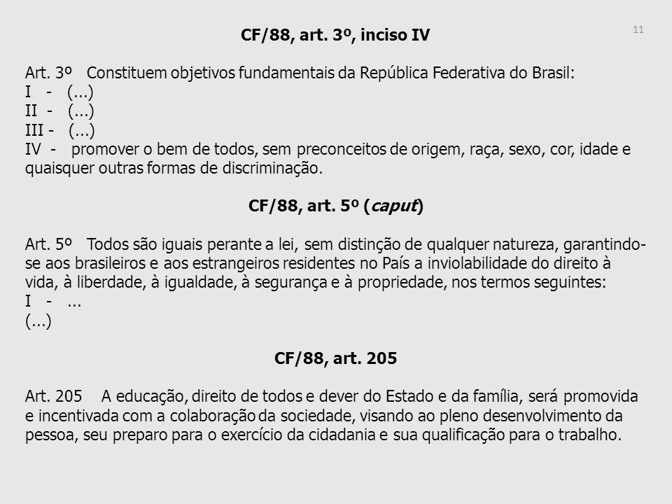 CF/88, art. 3º, inciso IV Art. 3º Constituem objetivos fundamentais da República Federativa do Brasil: