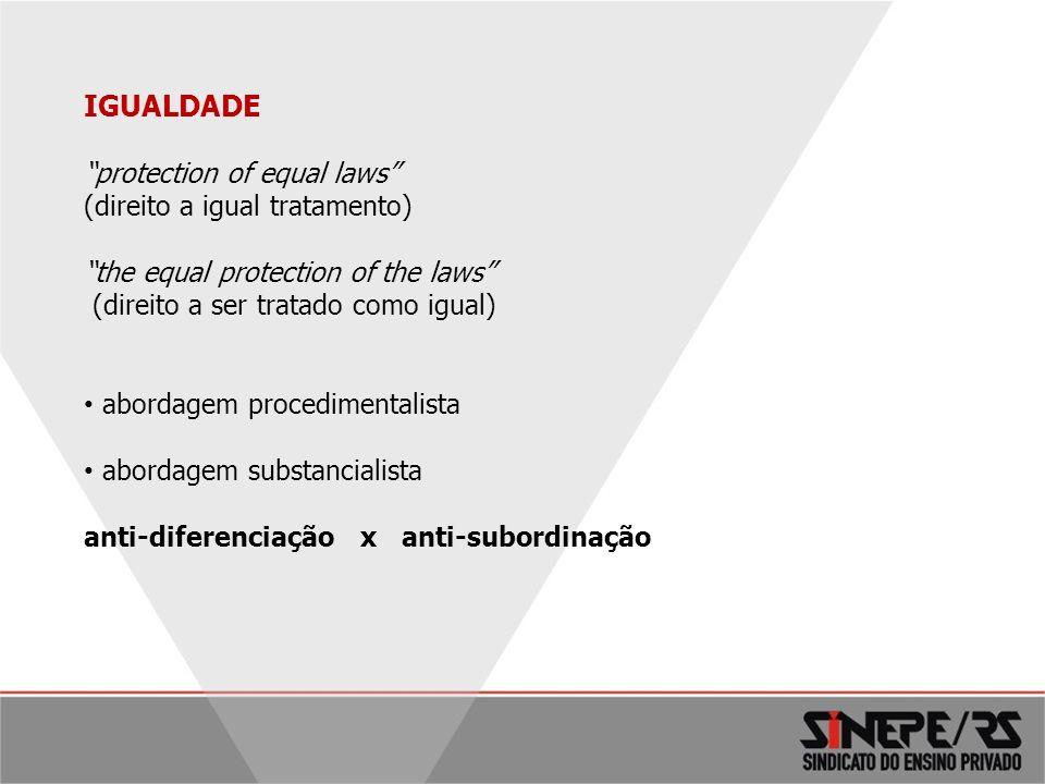 IGUALDADE protection of equal laws (direito a igual tratamento)