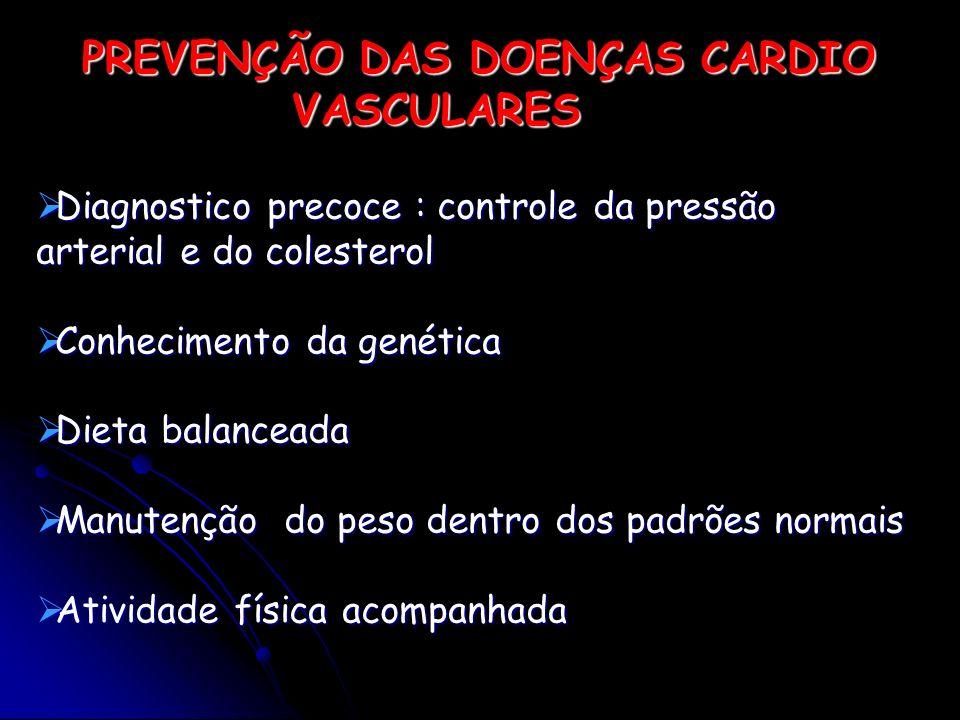 PREVENÇÃO DAS DOENÇAS CARDIO VASCULARES