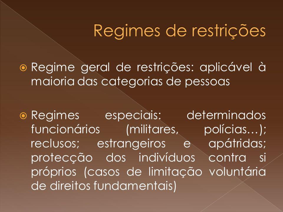 Regimes de restrições Regime geral de restrições: aplicável à maioria das categorias de pessoas.