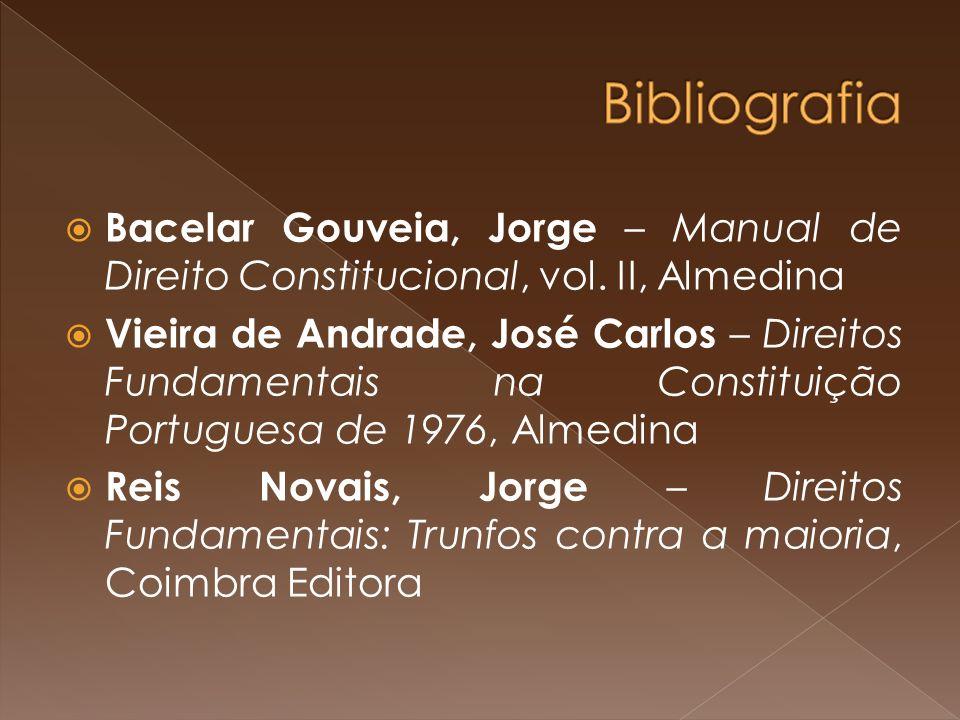 Bibliografia Bacelar Gouveia, Jorge – Manual de Direito Constitucional, vol. II, Almedina.