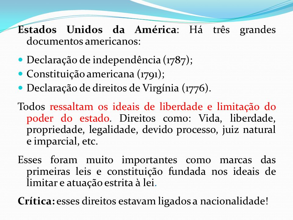 Estados Unidos da América: Há três grandes documentos americanos: