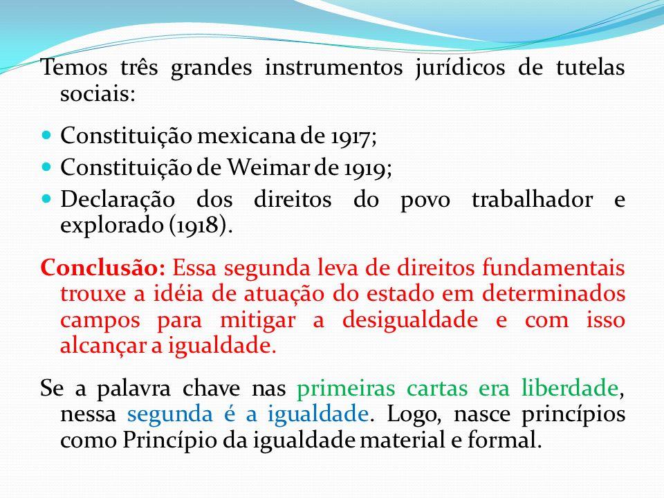 Temos três grandes instrumentos jurídicos de tutelas sociais: