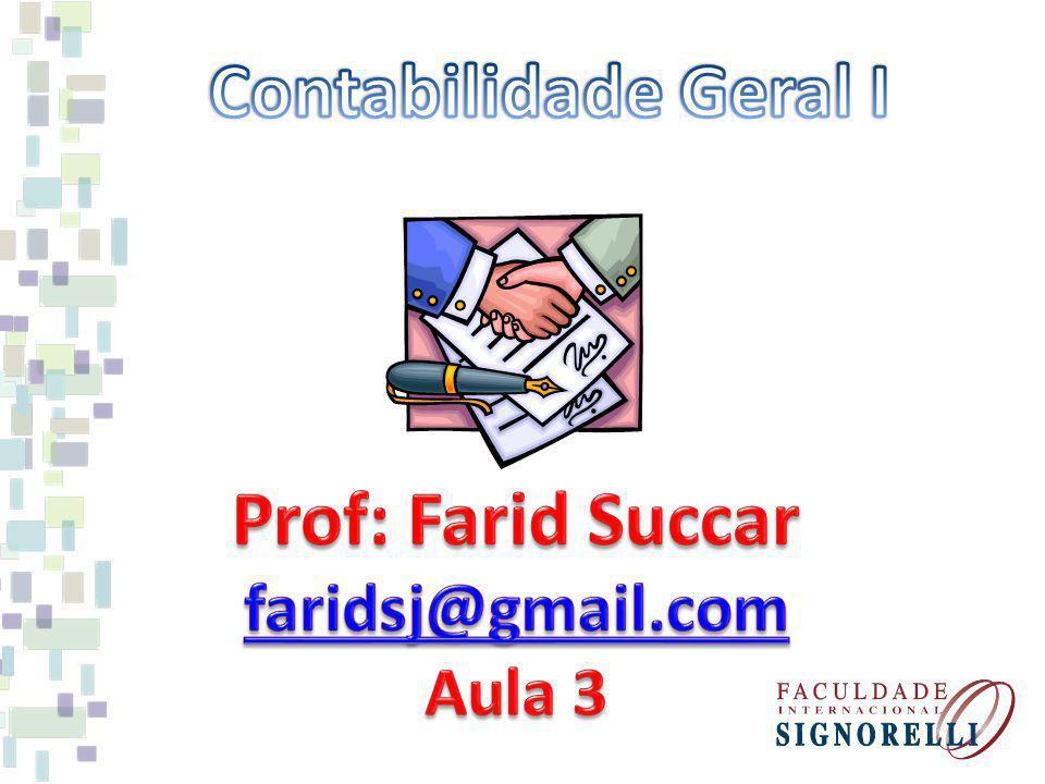 Contabilidade Geral I Prof: Farid Succar
